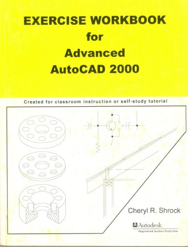 9780964093461: Exercise Workbook for Advanced Autocad 2000 (Exercise Workbooks for Autocad Series)