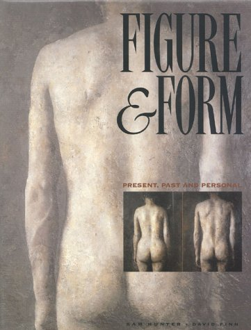 Figure & Form: Present, Past and Personal: Hunter, Sam