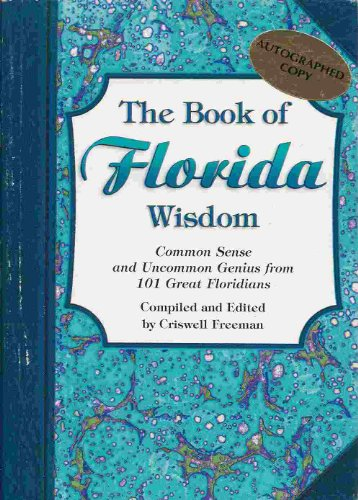 9780964095595: Book of Florida Wisdom, The: Common Sense and Uncommon Genius From 101 Great Floridians