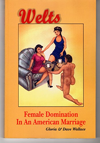 9780964096394: Welts: Female Domination In An American Marriage