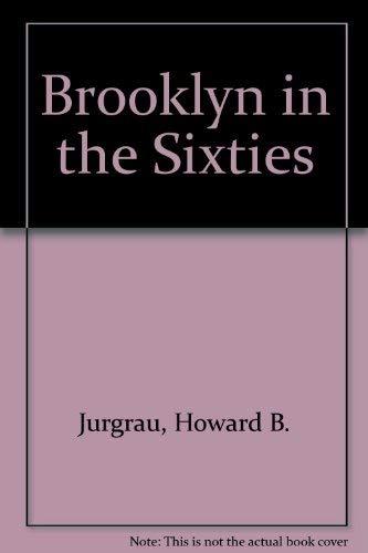 Brooklyn in the Sixties: Jurgrau, Howard B.