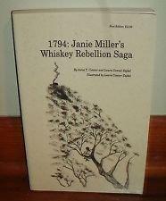 1794: Janie Miller's Whiskey Rebellion Saga (Inscribed): Anna T. Connor; Laura Connor Zajdel
