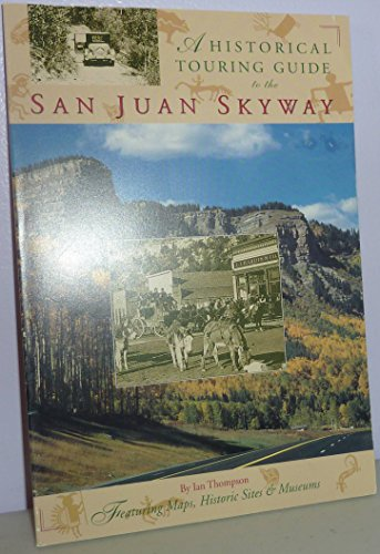 9780964099906: A Historical Touring Guide to the San Juan Skyway