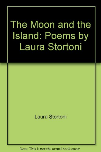 The Moon and the Island: Poems by Laura Stortoni