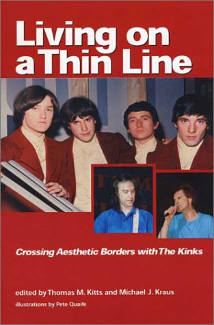 9780964100541: Living on a Thin Line; Crossing Aesthetic Borders with the Kinks