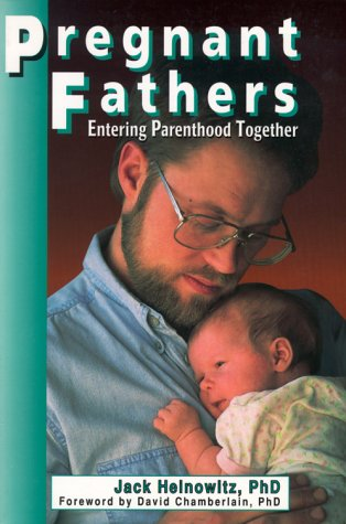 Pregnant Fathers: Entering Parenthood Together: Heinowitz, Jack, Ph.D.
