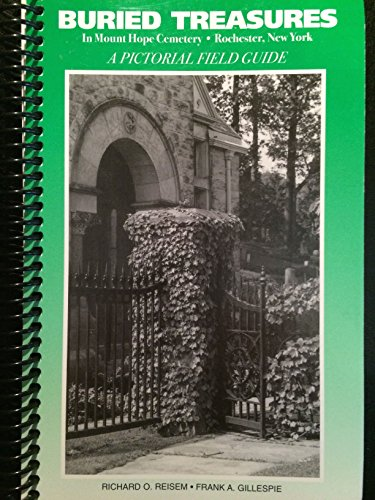 9780964103337: Buried treasures in Mount Hope Cemetery, Rochester, New York: A pictorial field guide