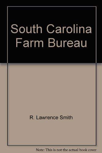 South Carolina Farm Bureau: 50 years service, leadership: Smith, R. Lawrence