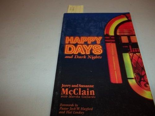 Happy Days: And Dark Nights: Jerry McClain; Susanne
