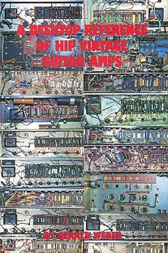 9780964106000: A Desktop Reference of Hip Vintage Guitar Amps