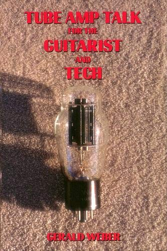 9780964106017: Tube Amp Talk for the Guitarist and Tech