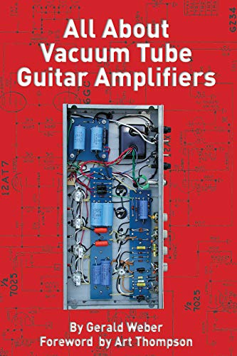 9780964106031: All About Vacuum Tube Guitar Amplifiers