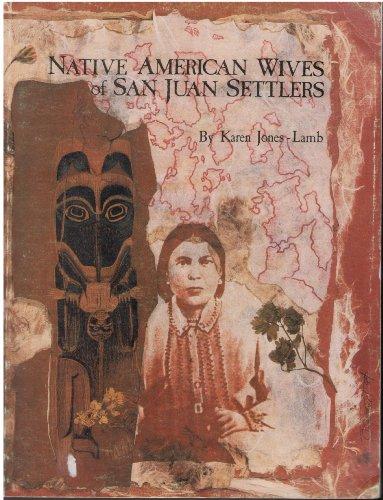 Native American wives of San Juan settlers: Jones Lamb, Karen