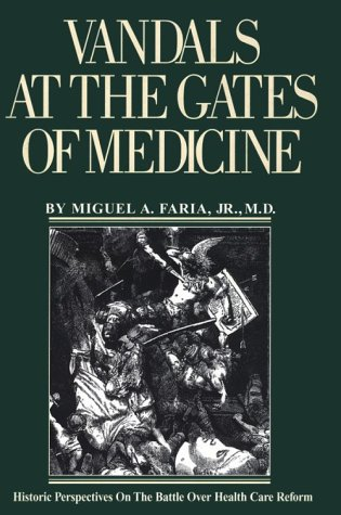 9780964107700: Vandals at the Gates of Medicine: Historic Perspectives on the Battle over Health Care Reform