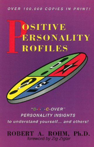 Positive Personality Profiles: D-I-S-C-over Personality Insights to Understand Yourself and Others!