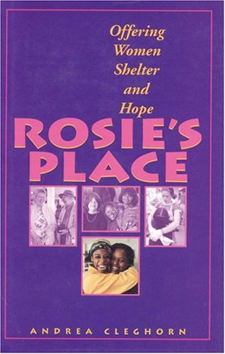 Rosie's Place: Offering Women Shelter and Hope: Cleghorn, Andrea
