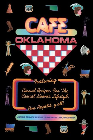 9780964109605: Cafe Oklahoma: Featuring Casual Recipes for the Casual Sooner Lifestyle