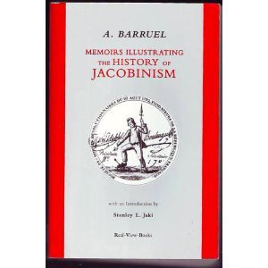 Memoirs Illustrating the History of Jacobinism: Barruel, Augustin