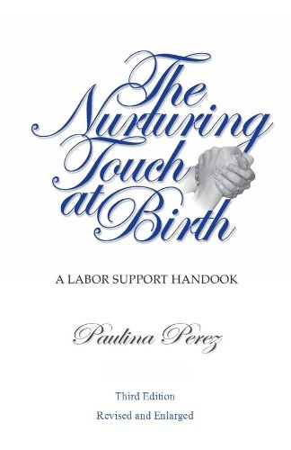 The Nurturing Touch at Birth: a Labor: Paulina Perez