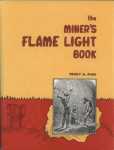 9780964116504: The Miner's Flame Light Book: The Story of Man's Development of Underground Light