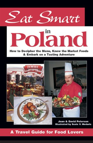 9780964116856: Eat Smart in Poland: How to Decipher the Menu, Know the Market Foods & Embark on a Tasting Adventure: How to Decipher the Menu, Know the Market Foods and Embark on a Tasting Adventure