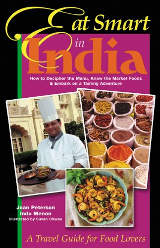 9780964116870: Eat Smart in India: How to Decipher the Menu, Know the Market Foods and Embark on a Tasting Adventure (Eat Smart, 7)