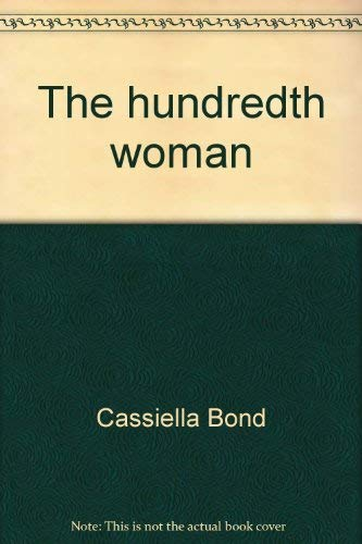 9780964118102: The hundredth woman [Paperback] by Cassiella Bond