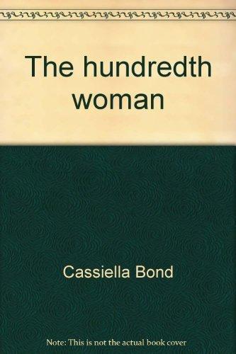 9780964118102: The hundredth woman: Alternative methods for treating uterine fibroids