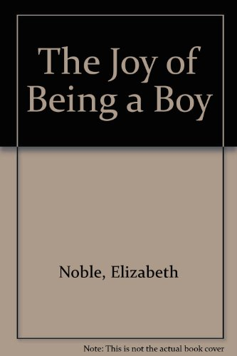 9780964118300: The Joy of Being a Boy