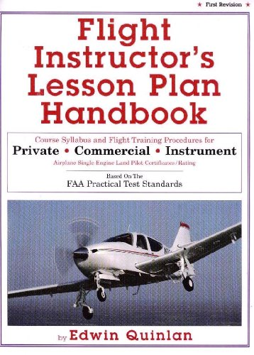 9780964118805: Flight instructor's lesson plan handbook: Course syllabus and flight training procedures for private, commercial, instrument airplane single-engine ... : based on the FAA practical test standards