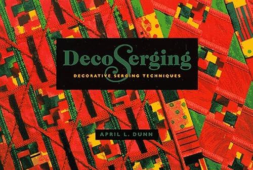 9780964120129: Decoserging: Decorative Serging Techniques