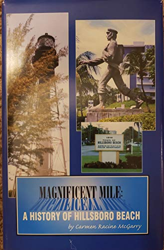 9780964121638: Magnificent mile: A history of Hillsboro Beach