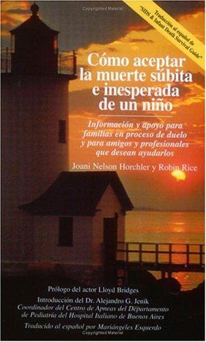 9780964121843: Como aceptar la muerte subita e inesperada de un nino (Spanish Edition)