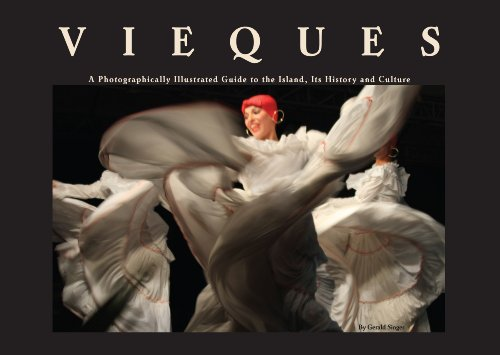 Vieques, A Photographically Illustrated Guide to the Island, Its History and Culture: Gerald Singer