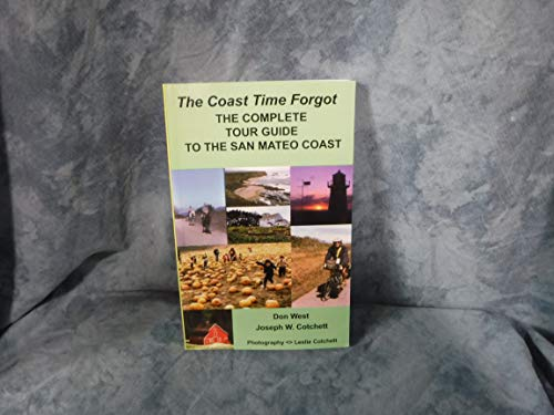9780964124370: The coast time forgot: The complete tour guide to the San Mateo coast