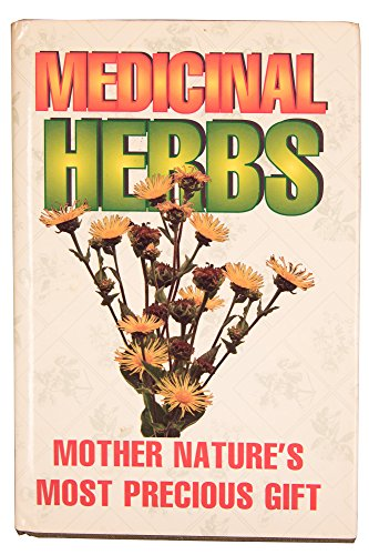 Medicinal herbs: Mother nature's most precious gift: Proell, E. R