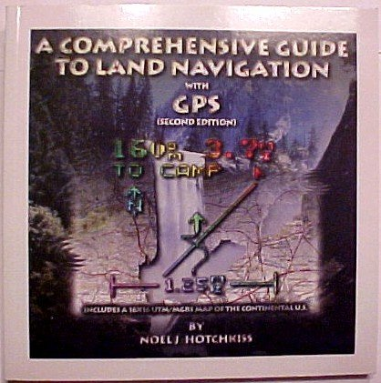 9780964127333: Comprehensive Guide to Land Navigation With Gps