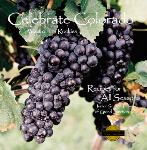 9780964131415: Celebrate Colorado, West of the Rockies: Recipes for All Seasons