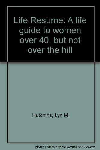 Life Resume: A life guide to women: Hutchins, Lyn M