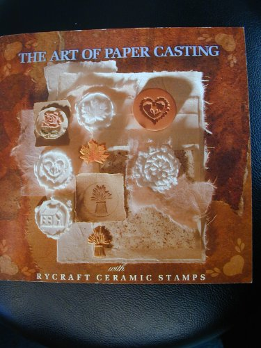 9780964134508: The Art of Paper Casting with Rycraft Ceramic Stamps