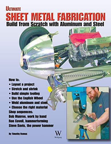 9780964135895: Ultimate Sheet Metal Fabrication Book: Build from Scratch with Aluminum & Steel