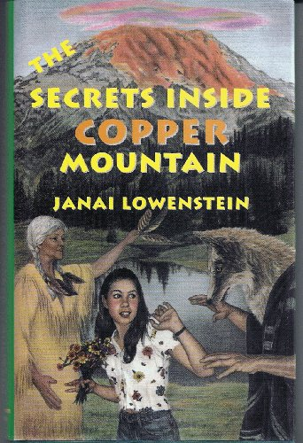 SECRETS INSIDE COPPER MOUNTAIN (ages 13+up): Lowenstein, Janai
