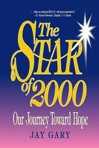 The Star of 2000: Our Journey Toward Hope: Jay Gary
