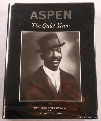 Aspen : The Quiet Years: Kathleen K. Daily;