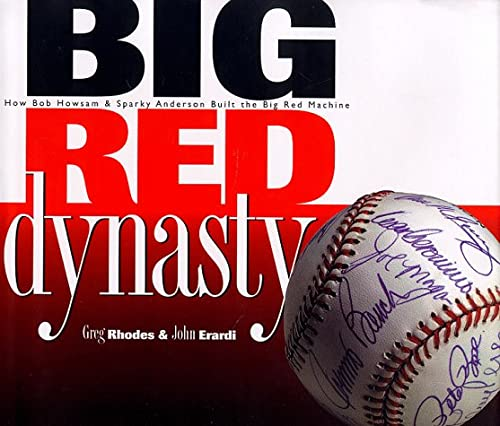 9780964140226: Big Red Dynasty: How Bob Howsam & Sparky Anderson Built the Big Red Machine