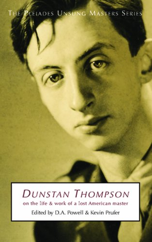 9780964145412: Dunstan Thompson: On the Life and Work of a Lost American Master (Pleiades Unsung Masters)