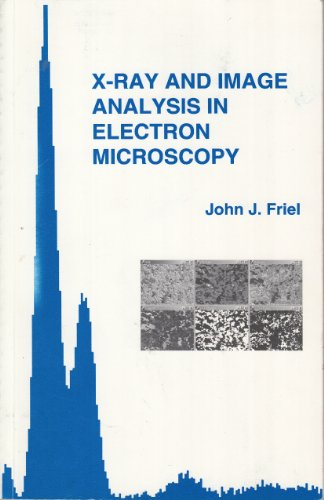 9780964145528: X-Ray and Image Analysis in Electron Microscopy