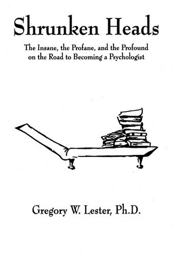 SHRUNKEN HEADS: Lester, Gregory W.