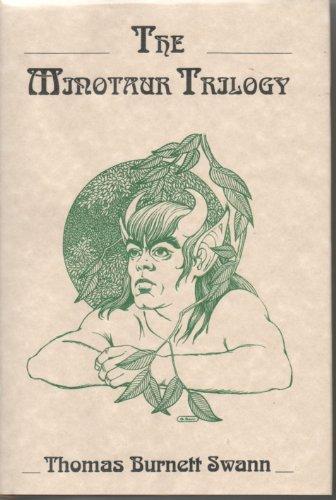The Minotaur Trilogy (9780964147614) by Swann, Thomas Burnett
