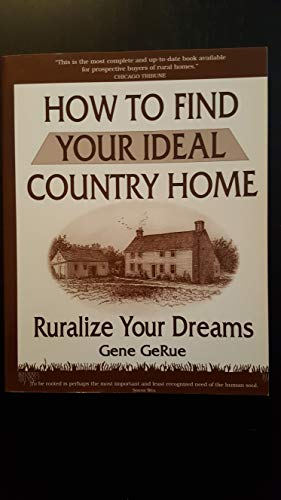 9780964147805: How to Find Your Ideal Country Home: Ruralize Your Dreams